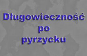 Read more about the article Długowieczność po pyrzycku